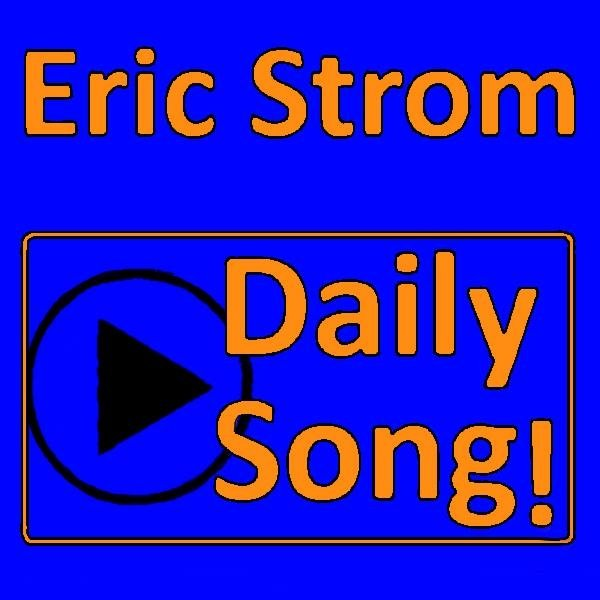 Eric Strom Daily Song